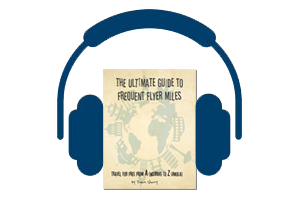 The Ultimate Guide to Frequent Flyer Miles (Audiobook)
