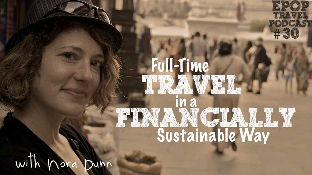 EPoP 030: Full-Time Travel in a Financially Sustainable Way with Nora Dunn