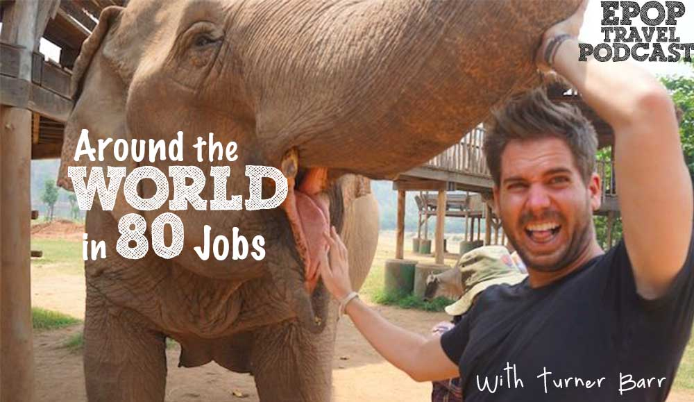 EPoP 029: Around the World in 80 Jobs With Turner Barr