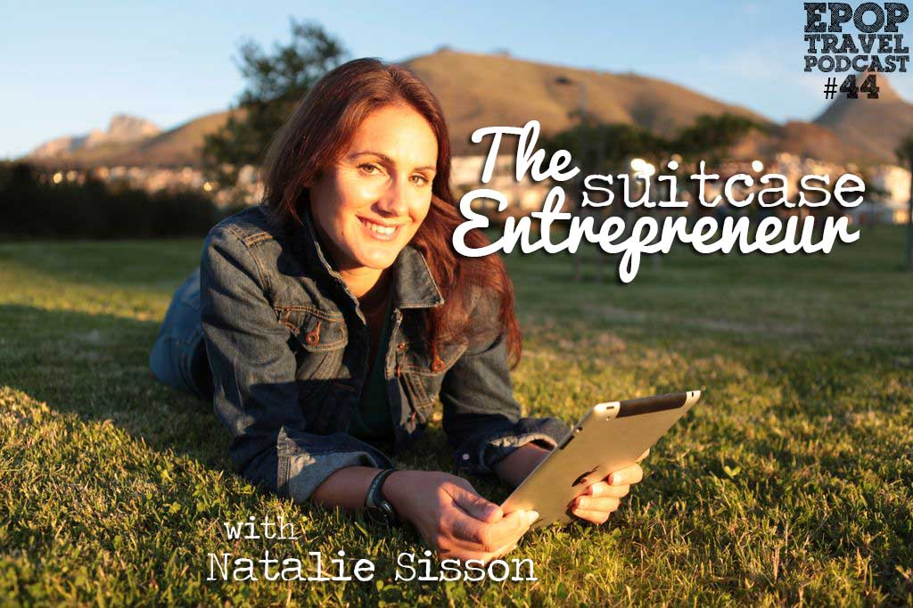 EPoP 044: The Suitcase Entrepreneur with Natalie Sisson