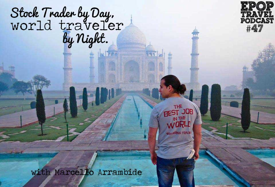 EPoP 047: Stock Trader by Day, Word Traveler by Night with Marcello Arrambide