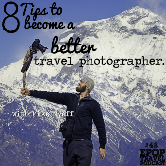 EPoP 048: 8 Tips to Become a Better Travel Photographer with Michael Nyffeler