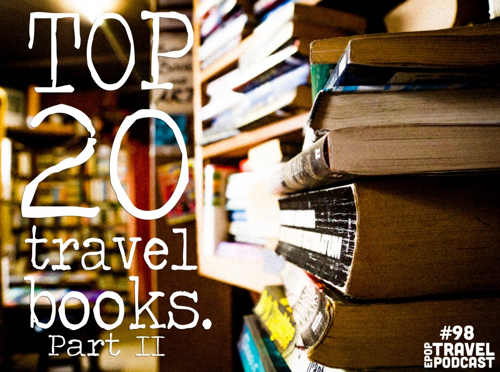 Top 20 Travel Books Part II