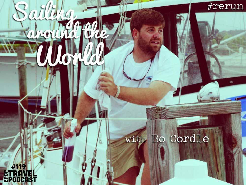 ReRun: Sailing Around The World (and Russian Saunas) with Bo Cordle