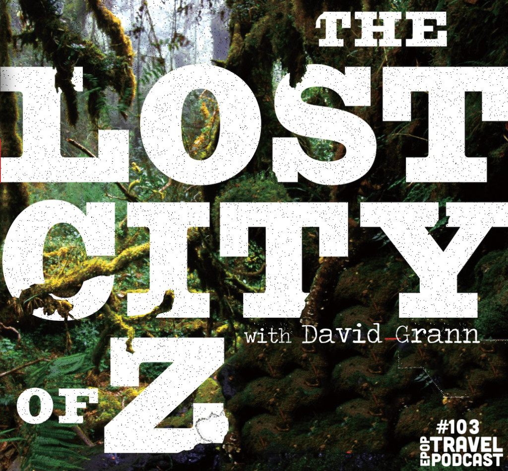 The Lost City of Z with David Grann