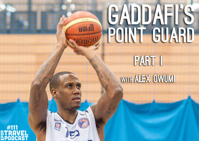 Part I: Qaddafi's Point Guard, an Interview with Alex Owumi