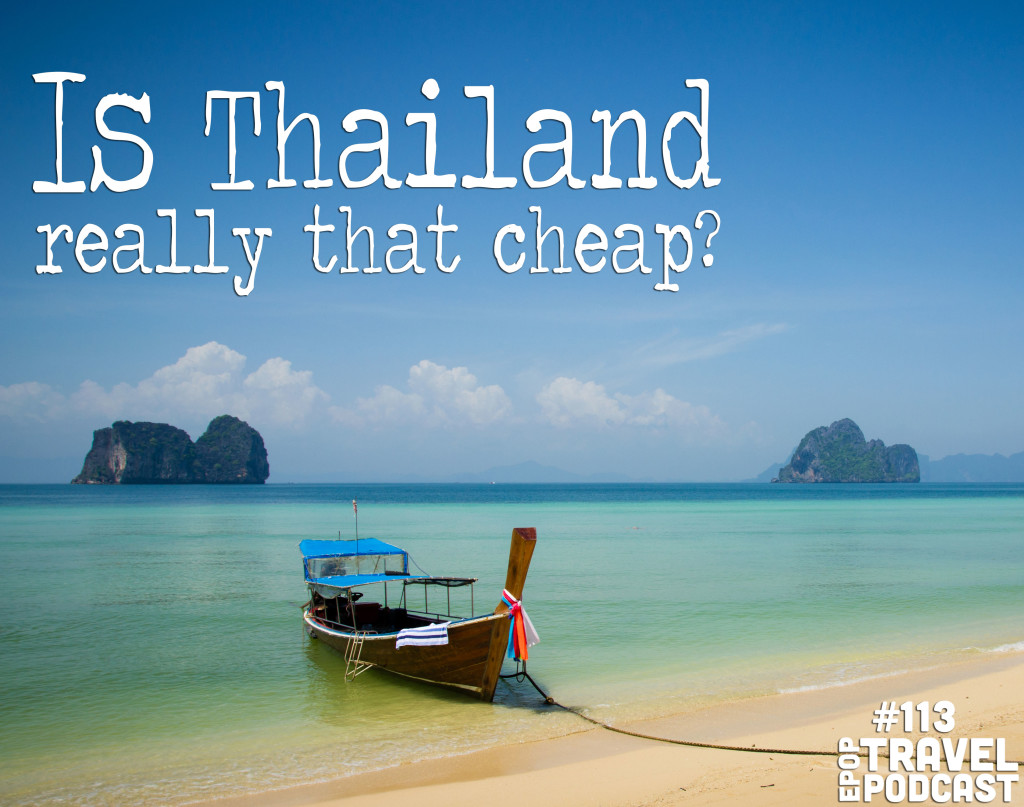 Is Thailand Really That Cheap?