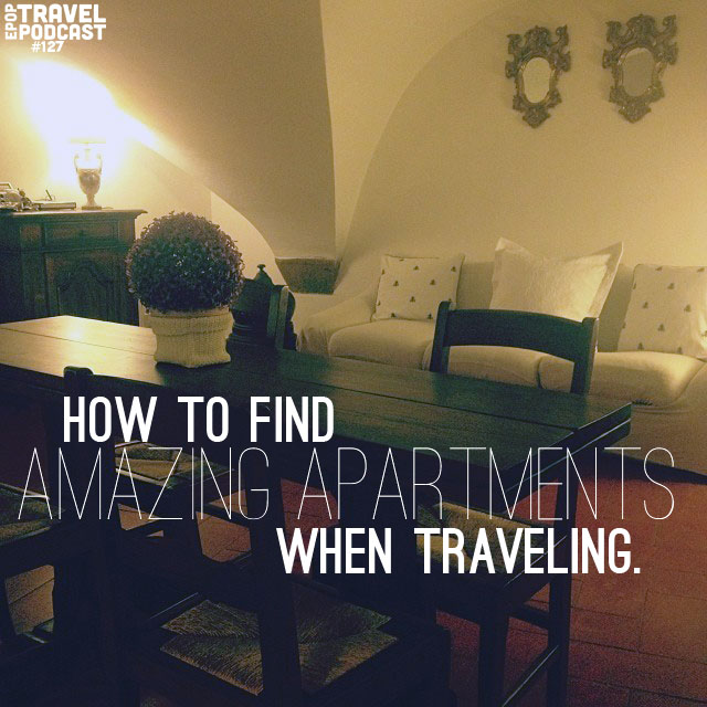 How to Find Amazing Apartments When Traveling