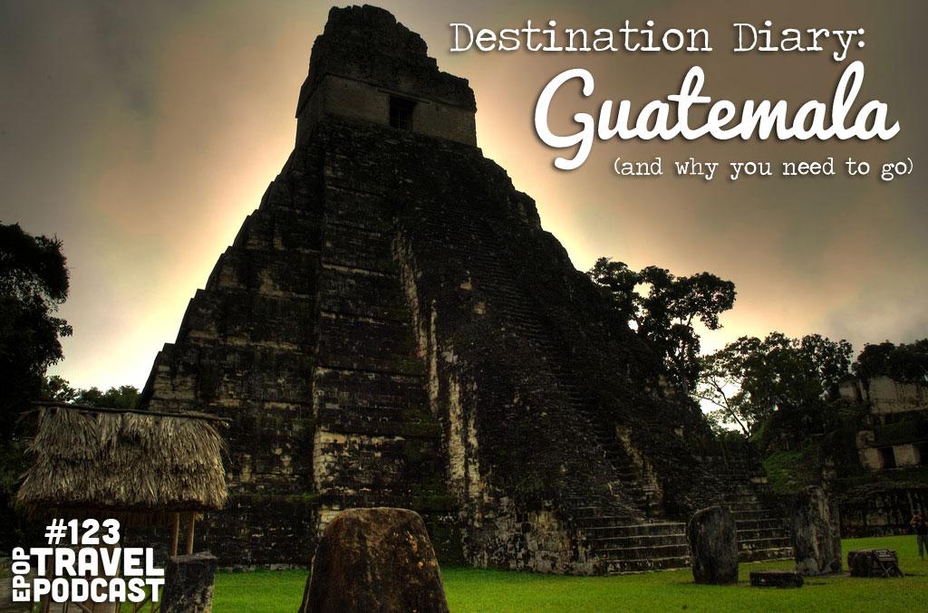 Destination Diary: Guatemala