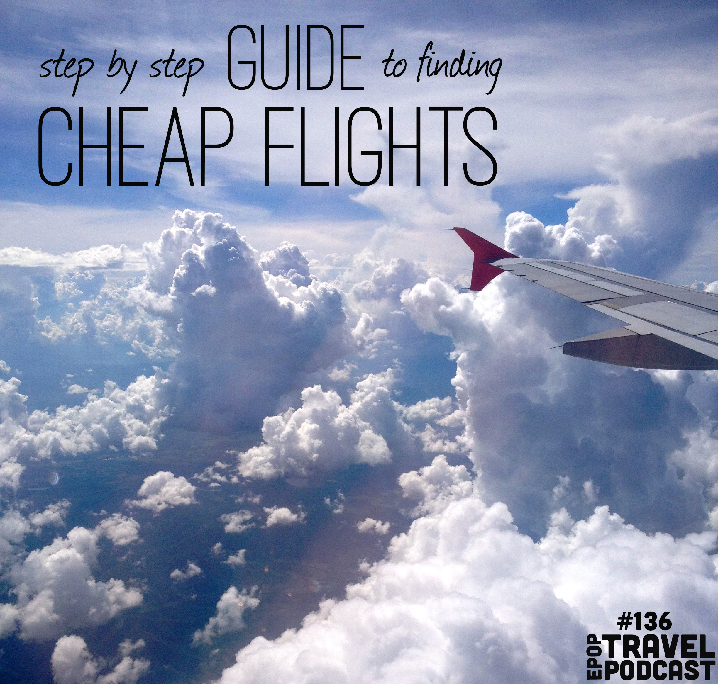 A Step by Step Guide to Finding Cheap Flights