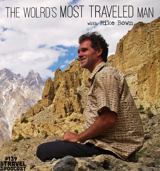 The World's Most Traveled Man with Mike Bown