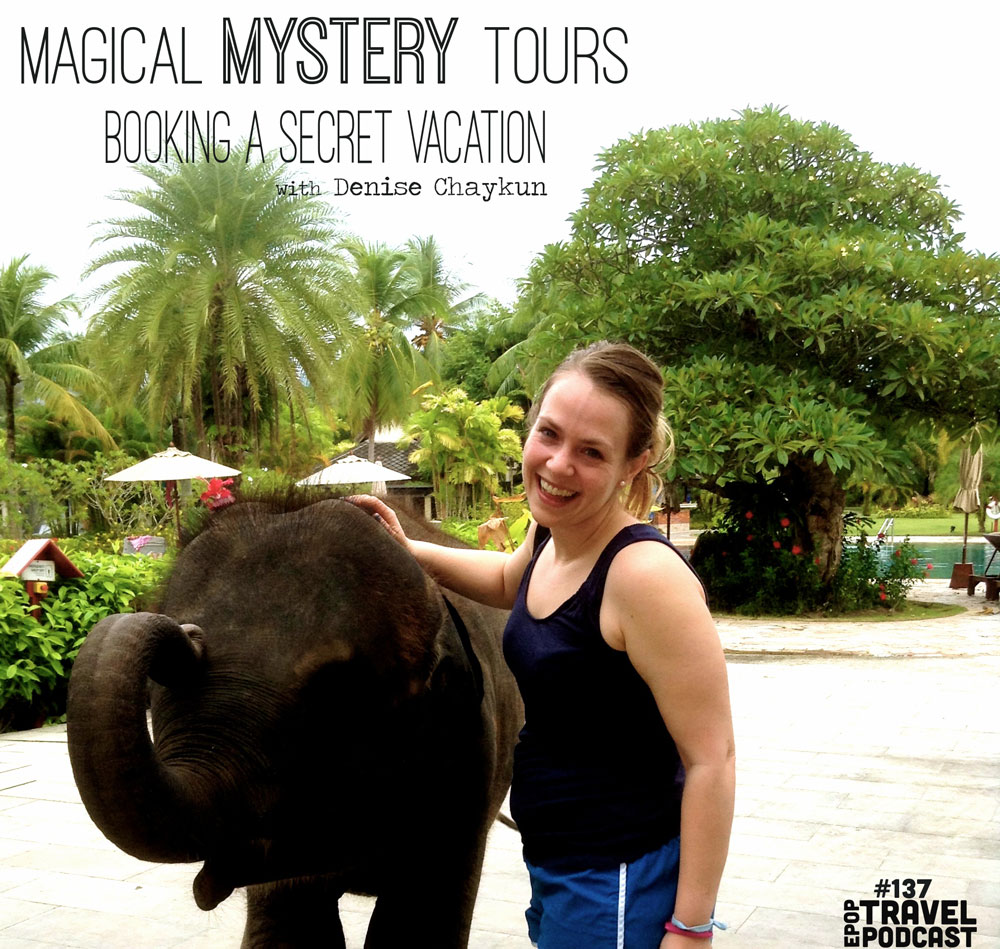 Magical Mystery Tours – Booking a Secret Vacation with Denise Chaykun