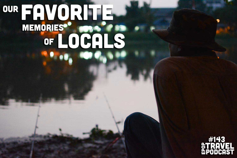 Our Favorite Memories of Locals
