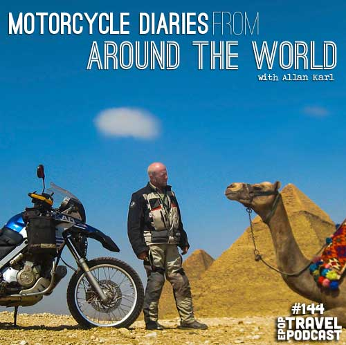 Motorcycle Diaries from Around the World with Allan Karl, Part 1