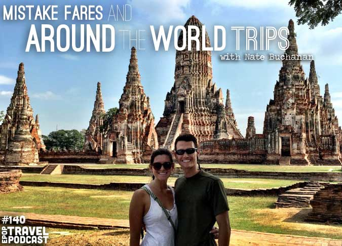 Part I: Mistake Fares And Around The World Trips with Nate Buchanan