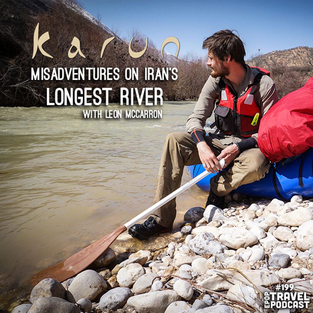 Karun: Misadventures On Iran's Longest River with Leon McCarron – Part 1