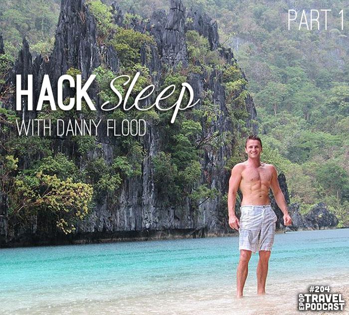 Hack Sleep with Danny Flood, Part 1