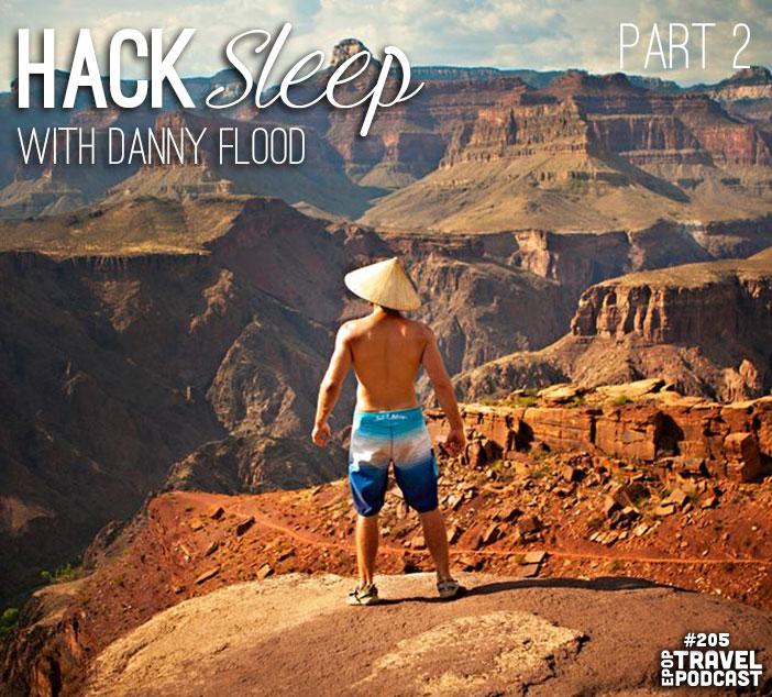 Hack Sleep with Danny Flood, Part 2