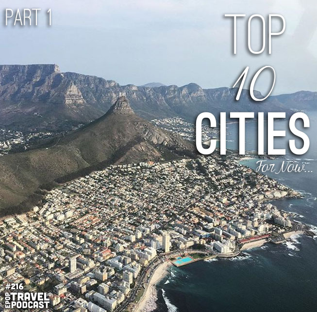 Our Top Ten Cities – For Now…. Part 1