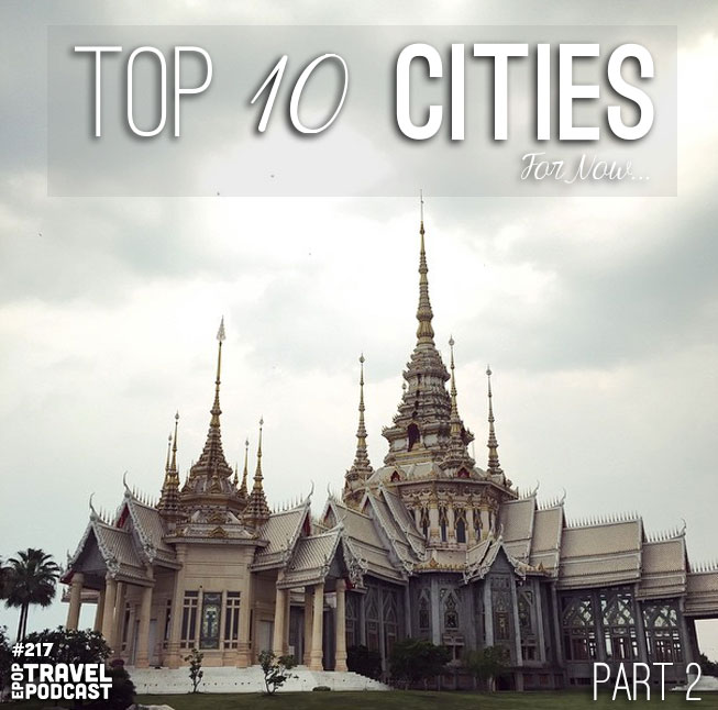 Our Top Ten Cities – For Now…. Part 2