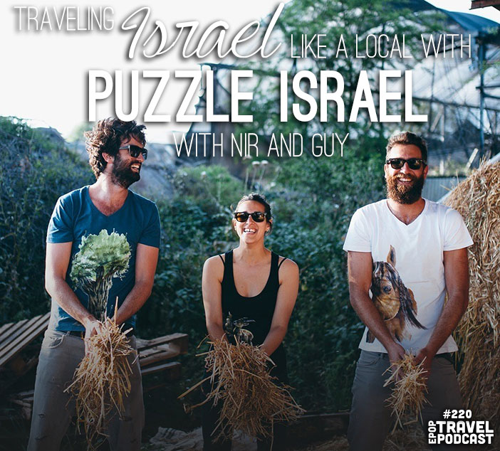 Traveling Israel Like A Local with Nir and Guy, Co-Founders of Puzzle Israel