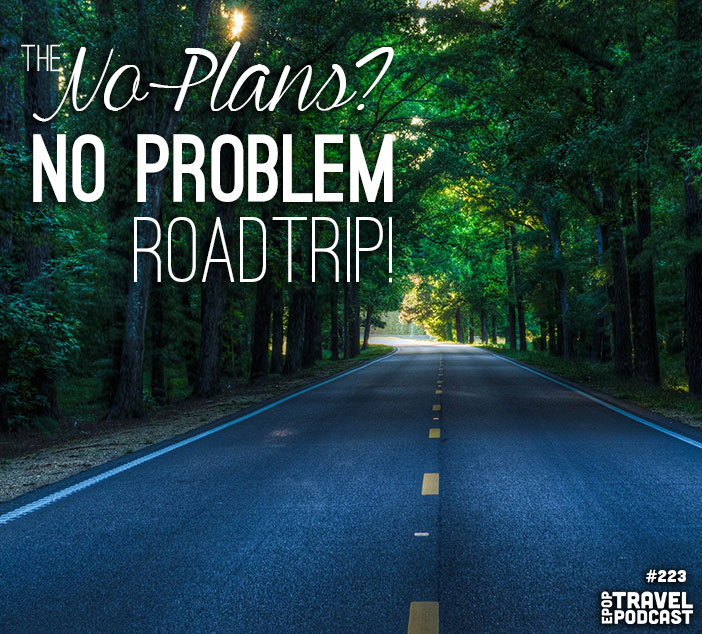 The No Plans, No Problem Roadtrip