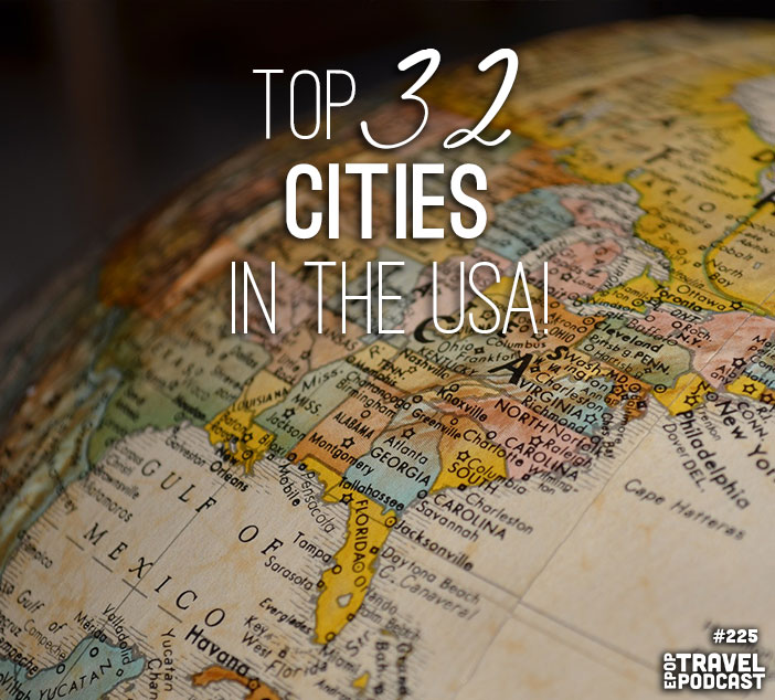 Top 32 Cities in the USA – Part 1