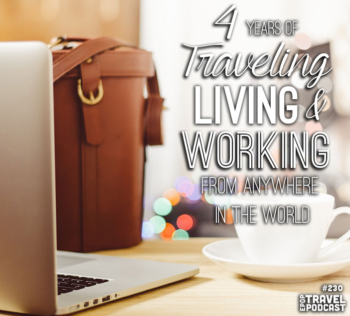 4 Years Traveling, Living, and Working Anywhere in the World