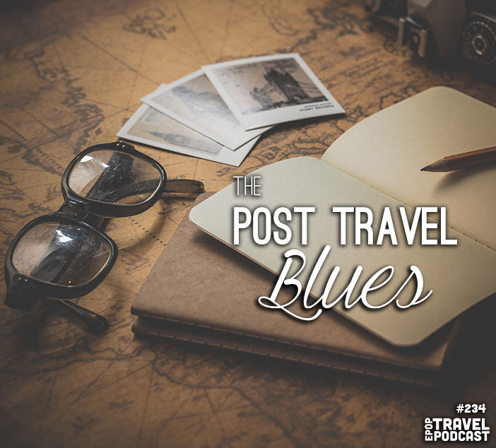 The Post Travel Blues