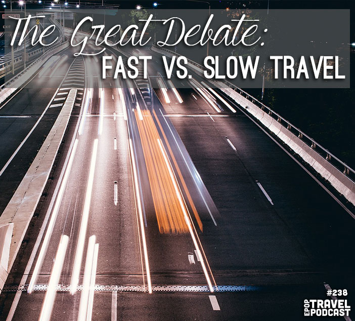 The Great Debate: Slow vs. Fast Travel