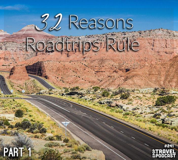 32 Reasons Roadtrips Rule – Part 1