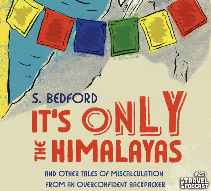 It's Only the Himalayas with S. Bedford
