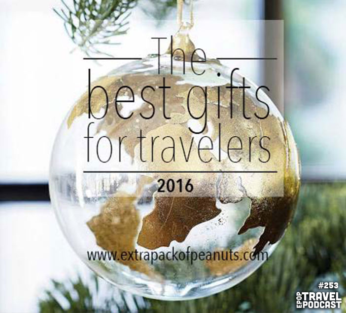 Podcast: The Best Gifts for Travelers 2016