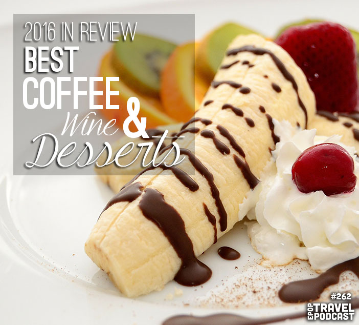 2016 Year in Review: Best Coffee, Wine, Beer, & Desserts