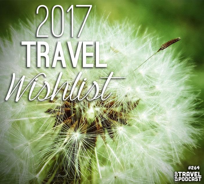 2017 Travel Wishlist