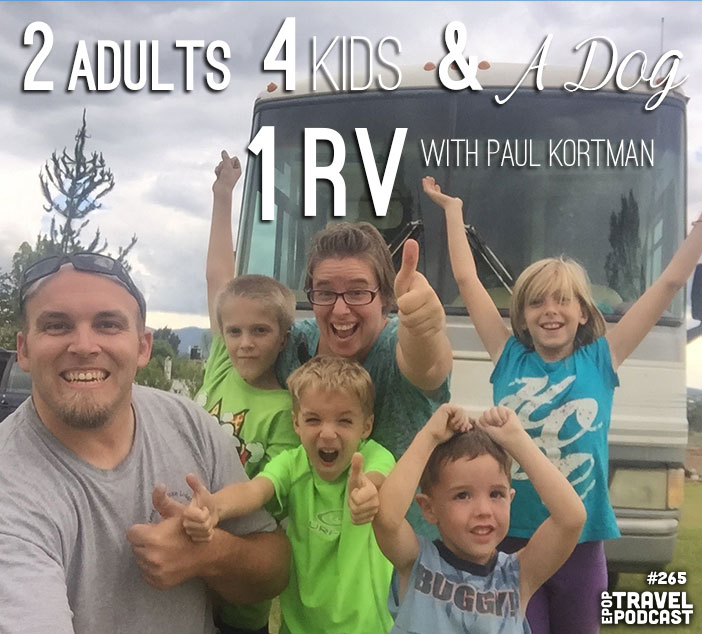 1 RV, 2 Adults, 4 Kids, and a Dog with Paul Kortman