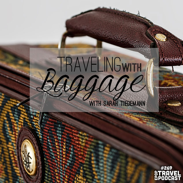 Traveling with Baggage with Sarah Tiedemann