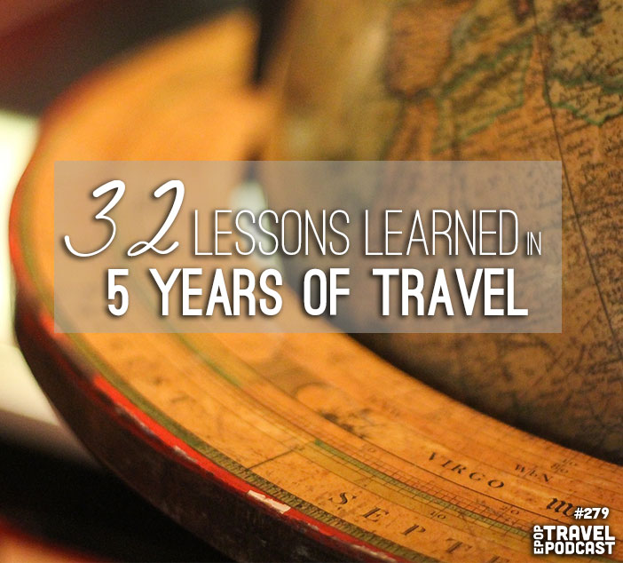 32 Lessons Learned From Five Years of Travel