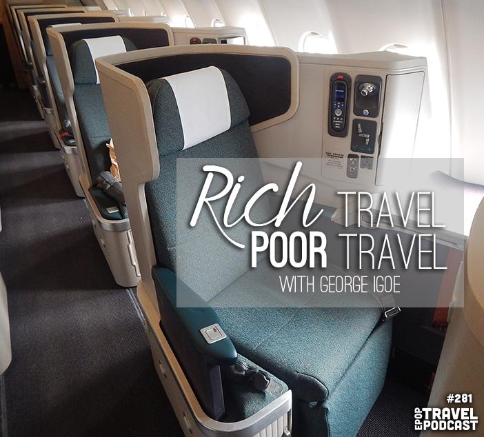 Rich Travel, Poor Travel, with George Igoe
