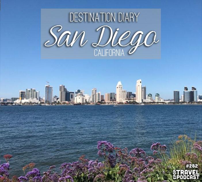 Destination Diary – San Diego, California