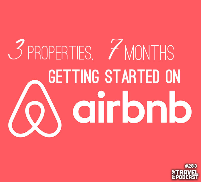 3 Properties in 7 Months – Getting Started on AirBnB