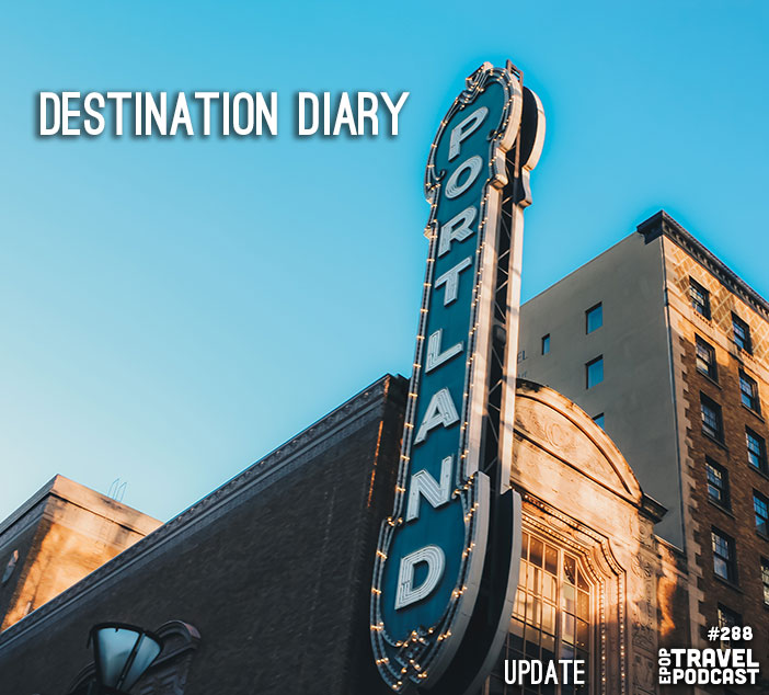 Destination Diary – Portland (Update!)