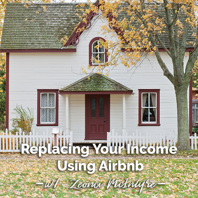 Replace Your Income Using Airbnb with Zeona McIntyre