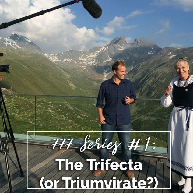 777 Series #1: The Trifecta (or Triumvirate?)