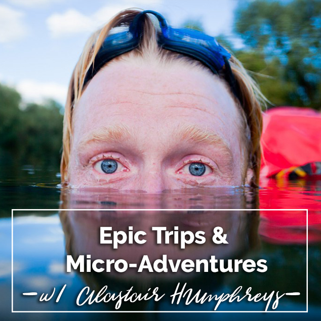 Extra Pack Of Peanuts Podcast Epic Trips & Micro-Adventures w/ Alastair Humphreys