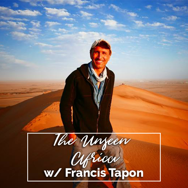 Extra Pack of Peanuts Podcast The Unseen Africa w/ Francis Tapon