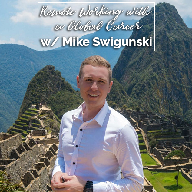 Extra Pack of Peanuts Podcast Remote Working With A Global Career w/ Mike Swigunski