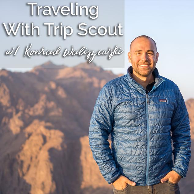 Traveling With Trip Scout w/ Konrad Waliszewski