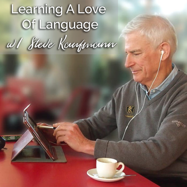 Extra Pack Of Peanuts Podcast Learning A Love Of Language w/ Steve Kaufmann