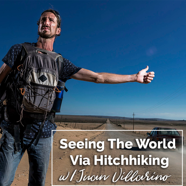 Extra Pack of Peanuts Podcast Seeing The World Via Hitchhiking w/ Juan Villarino